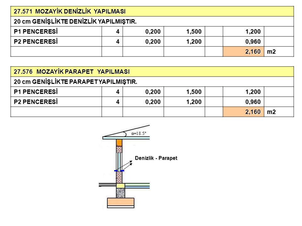 27.571 MOZAYİK DENİZLİK YAPILMASI 20 cm GENİŞLİKTE DENİZLİK YAPILMIŞTIR.