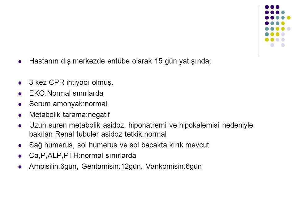 Hastanın dış merkezde entübe olarak 15 gün yatışında; 3 kez CPR ihtiyacı olmuş.