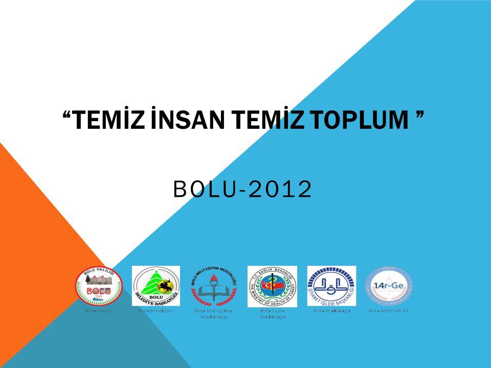 """""""TEMİZ İNSAN TEMİZ TOPLUM """" BOLU-2012"""
