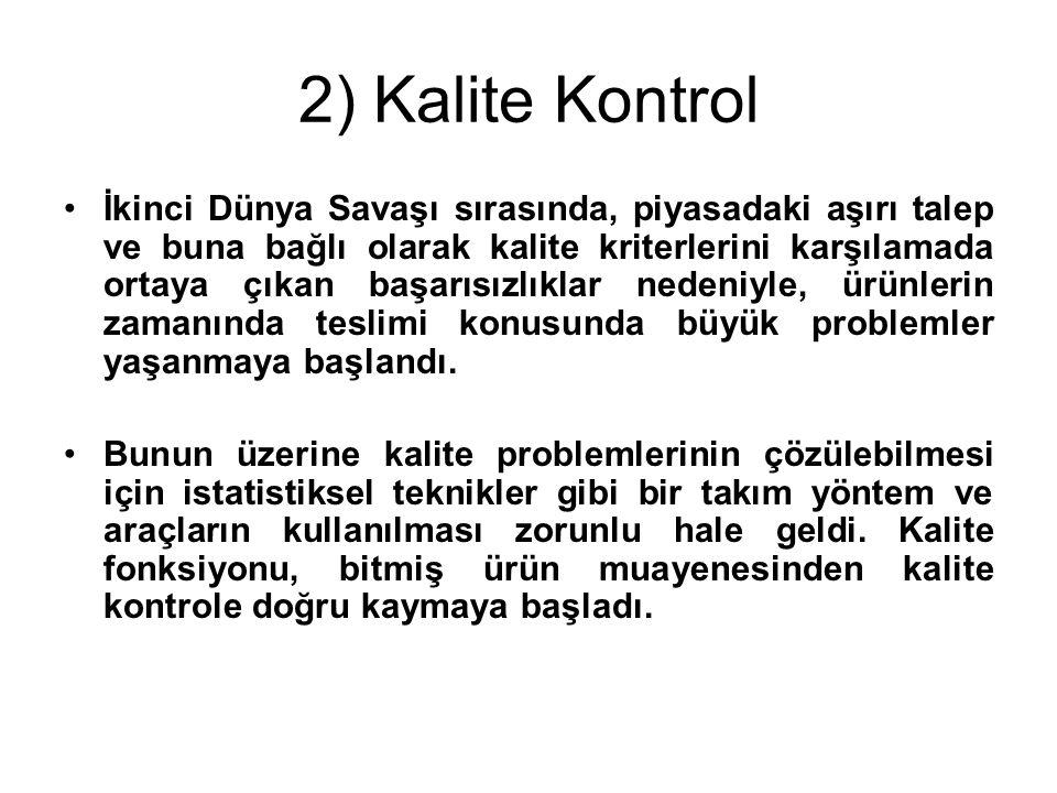 2) Kalite Kontrol Kontrol elemanlarına, örnek alma, kontrol şemaları gibi bir kaç istatistiksel araç verildi.