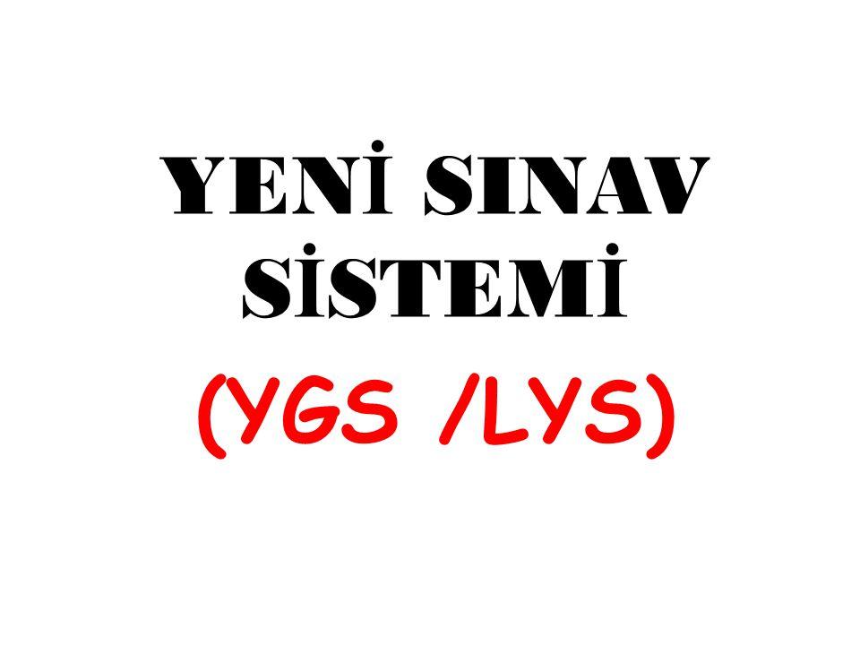 2014' DE B IZI N ELER B EKLIYOR YGS ( Yüksek Öğretime Geçiş Sınavı ) LYS ( Lisans Yerleştirme Sınavı ) KPSS ( Kamu Personeli seçme Sınavı )