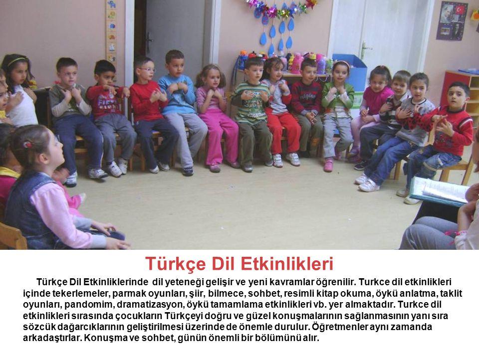 Türkçe Dil Etkinlikleri Türkçe Dil Etkinliklerinde dil yeteneği gelişir ve yeni kavramlar öğrenilir. Turkce dil etkinlikleri içinde tekerlemeler, parm