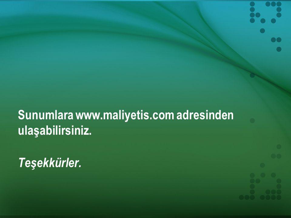 Sunumlara www.maliyetis.com adresinden ulaşabilirsiniz. Teşekkürler.