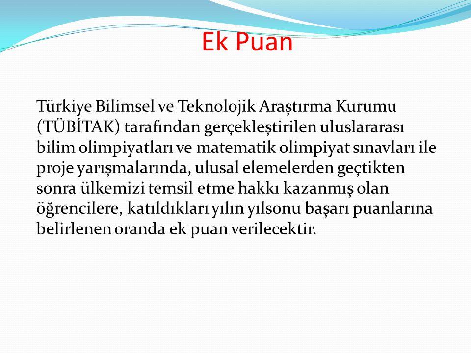 Ek Puan Türkiye Bilimsel ve Teknolojik Araştırma Kurumu (TÜBİTAK) tarafından gerçekleştirilen uluslararası bilim olimpiyatları ve matematik olimpiyat