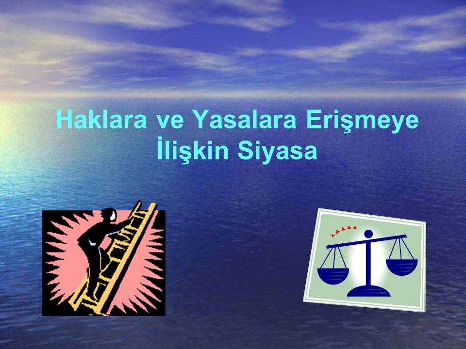 Haklara ve Yasalara Erişmeye İlişkin Siyasa