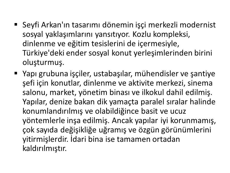  Seyfi Arkan ın tasarımı dönemin işçi merkezli modernist sosyal yaklaşımlarını yansıtıyor.