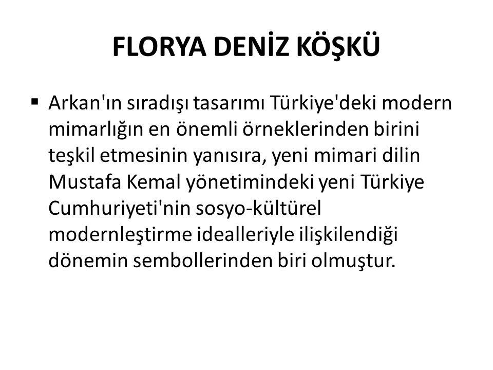  Arkan ın sıradışı tasarımı Türkiye deki modern mimarlığın en önemli örneklerinden birini teşkil etmesinin yanısıra, yeni mimari dilin Mustafa Kemal yönetimindeki yeni Türkiye Cumhuriyeti nin sosyo-kültürel modernleştirme idealleriyle ilişkilendiği dönemin sembollerinden biri olmuştur.