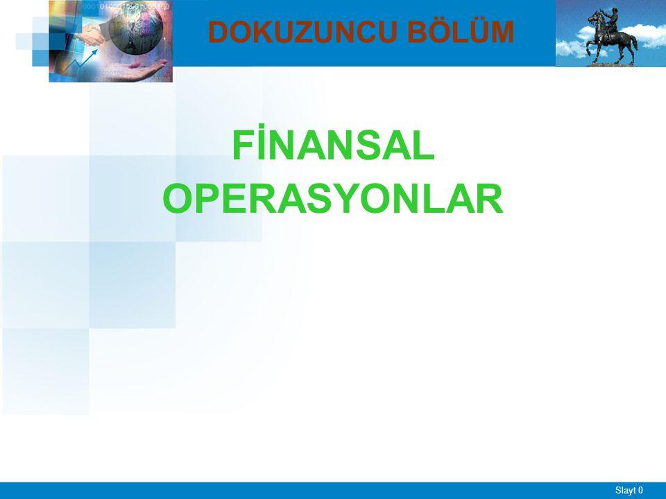 Slayt 31 ■ Holdingler açık olarak kurulurlar.