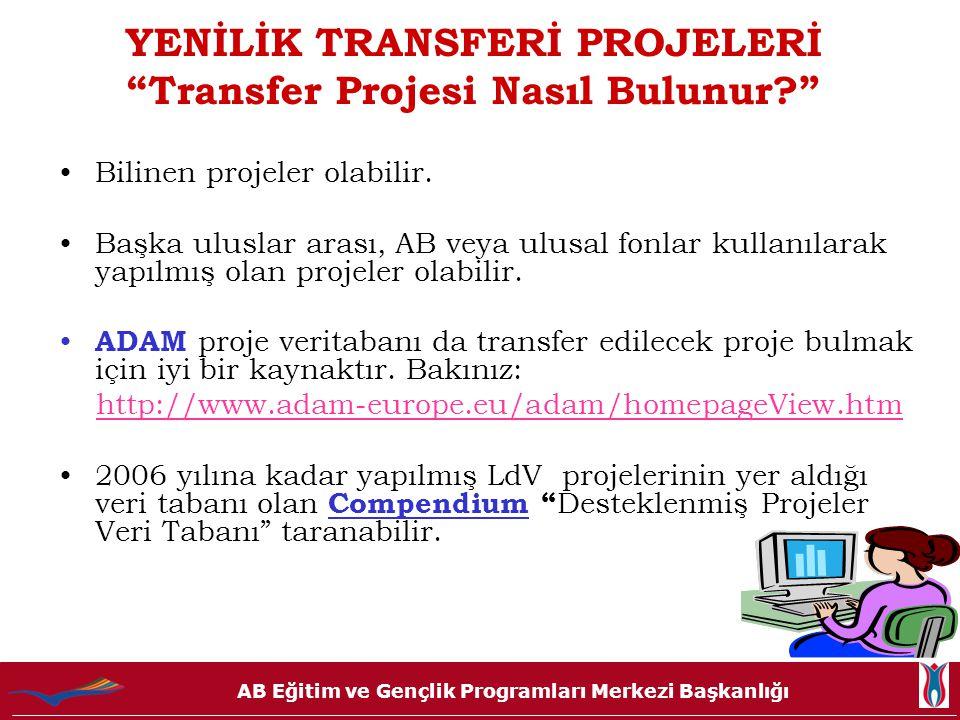 """AB Eğitim ve Gençlik Programları Merkezi Başkanlığı YENİLİK TRANSFERİ PROJELERİ """"Transfer Projesi Nasıl Bulunur?"""" Bilinen projeler olabilir. Başka ulu"""