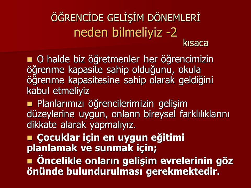 ÖĞRENCİDE GELİŞİM DÖNEMLERİ ÖZETLE BEBEKLİK 0-3 YAŞ GRUBU 1.
