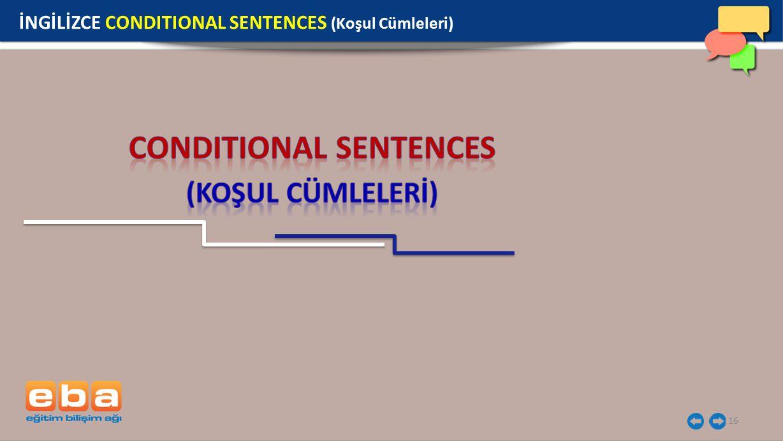 16 İNGİLİZCE CONDITIONAL SENTENCES (Koşul Cümleleri)