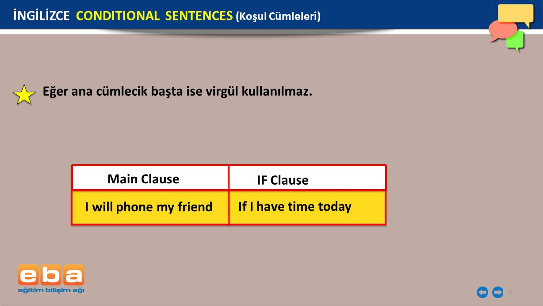 5 Eğer ana cümlecik başta ise virgül kullanılmaz.
