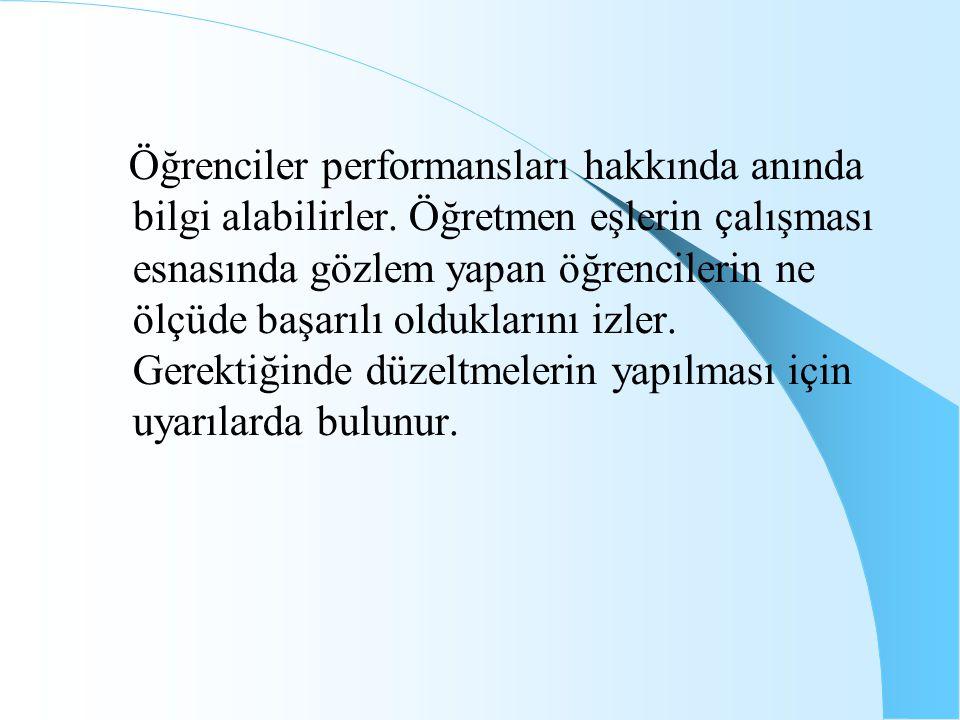 Öğrenciler performansları hakkında anında bilgi alabilirler.