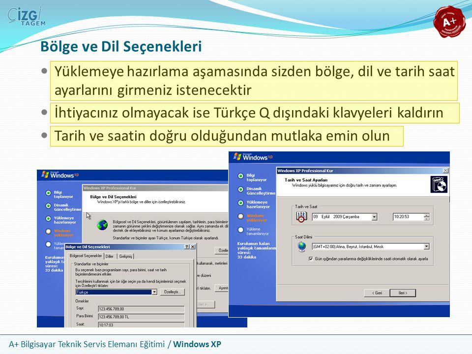 A+ Bilgisayar Teknik Servis Elemanı Eğitimi / Windows XP Bölge ve Dil Seçenekleri Yüklemeye hazırlama aşamasında sizden bölge, dil ve tarih saat ayarl