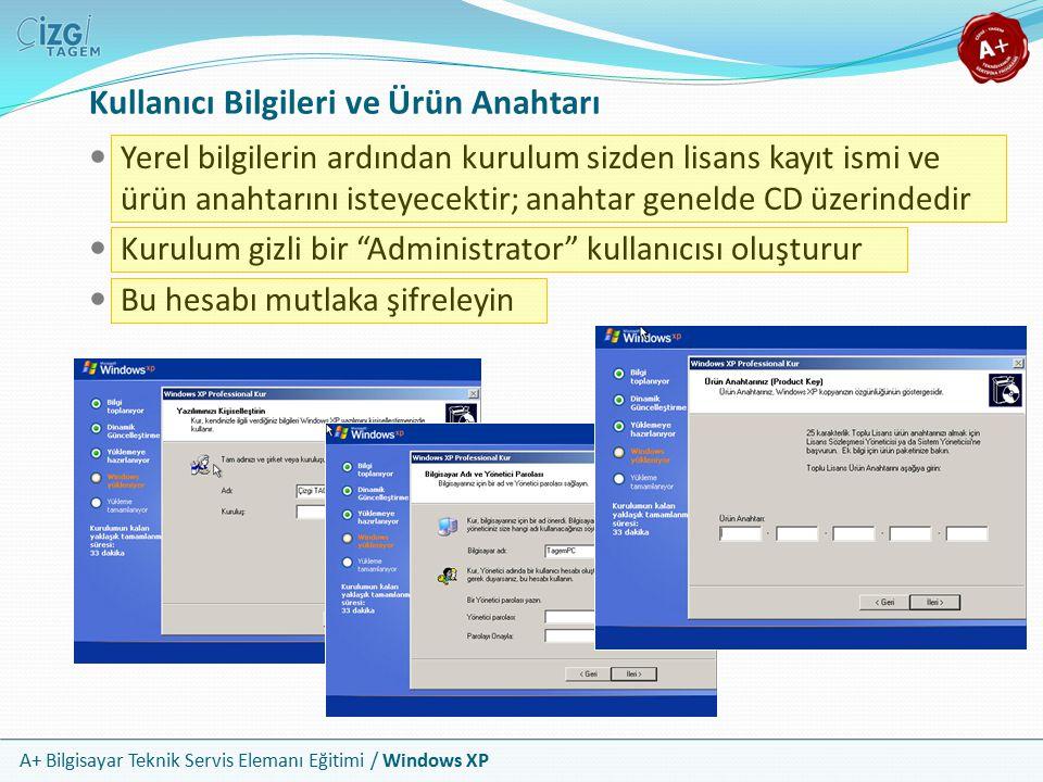 A+ Bilgisayar Teknik Servis Elemanı Eğitimi / Windows XP Kullanıcı Bilgileri ve Ürün Anahtarı Yerel bilgilerin ardından kurulum sizden lisans kayıt is