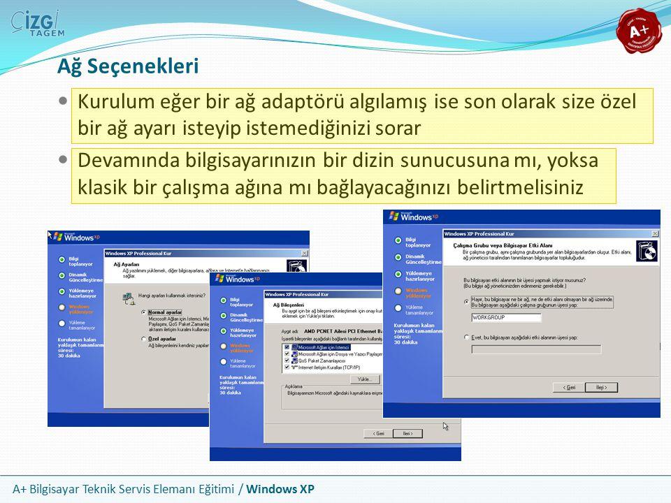 A+ Bilgisayar Teknik Servis Elemanı Eğitimi / Windows XP Ağ Seçenekleri Kurulum eğer bir ağ adaptörü algılamış ise son olarak size özel bir ağ ayarı i