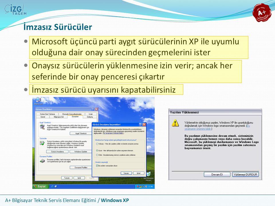 A+ Bilgisayar Teknik Servis Elemanı Eğitimi / Windows XP İmzasız Sürücüler Microsoft üçüncü parti aygıt sürücülerinin XP ile uyumlu olduğuna dair onay