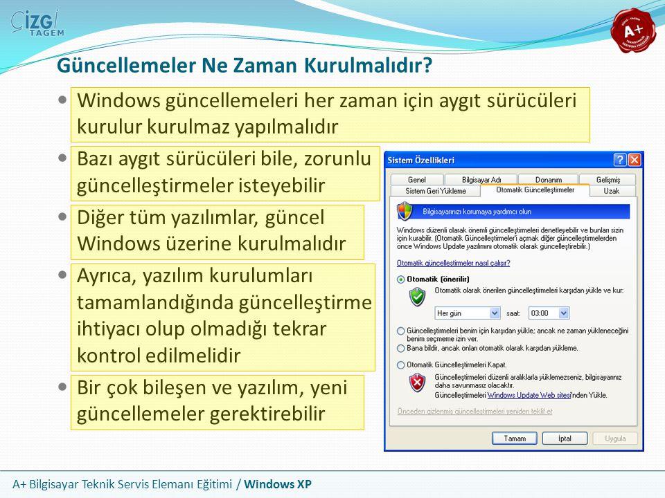 A+ Bilgisayar Teknik Servis Elemanı Eğitimi / Windows XP Güncellemeler Ne Zaman Kurulmalıdır? Windows güncellemeleri her zaman için aygıt sürücüleri k