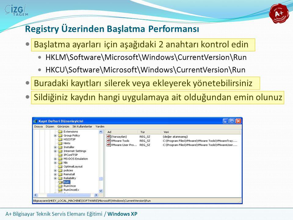 A+ Bilgisayar Teknik Servis Elemanı Eğitimi / Windows XP Registry Üzerinden Başlatma Performansı Başlatma ayarları için aşağıdaki 2 anahtarı kontrol e