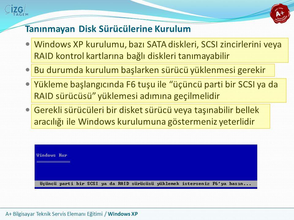 A+ Bilgisayar Teknik Servis Elemanı Eğitimi / Windows XP Tanınmayan Disk Sürücülerine Kurulum Windows XP kurulumu, bazı SATA diskleri, SCSI zincirleri