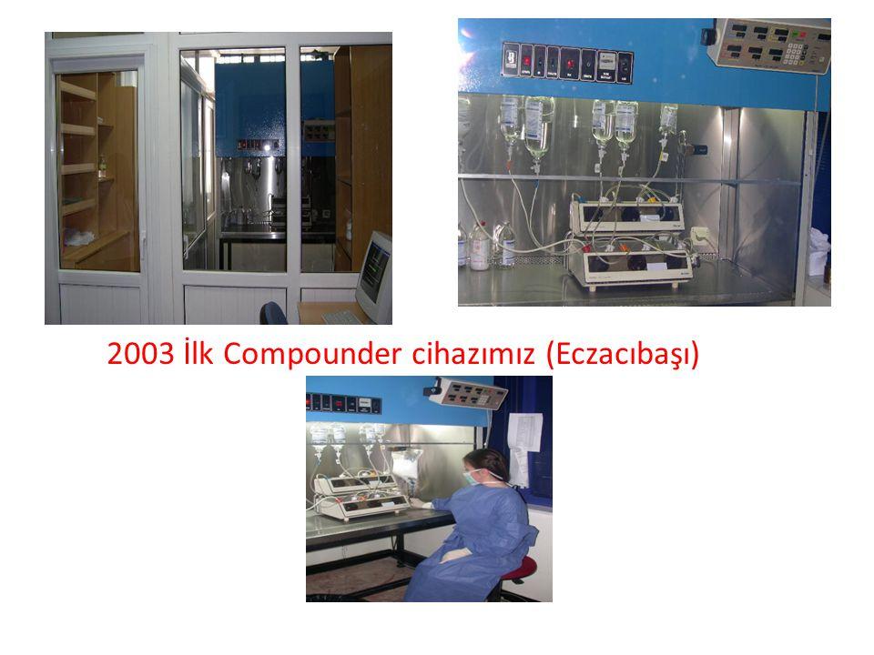""" 2003 İlk Compounder cihazımız (Eczacıbaşı)"