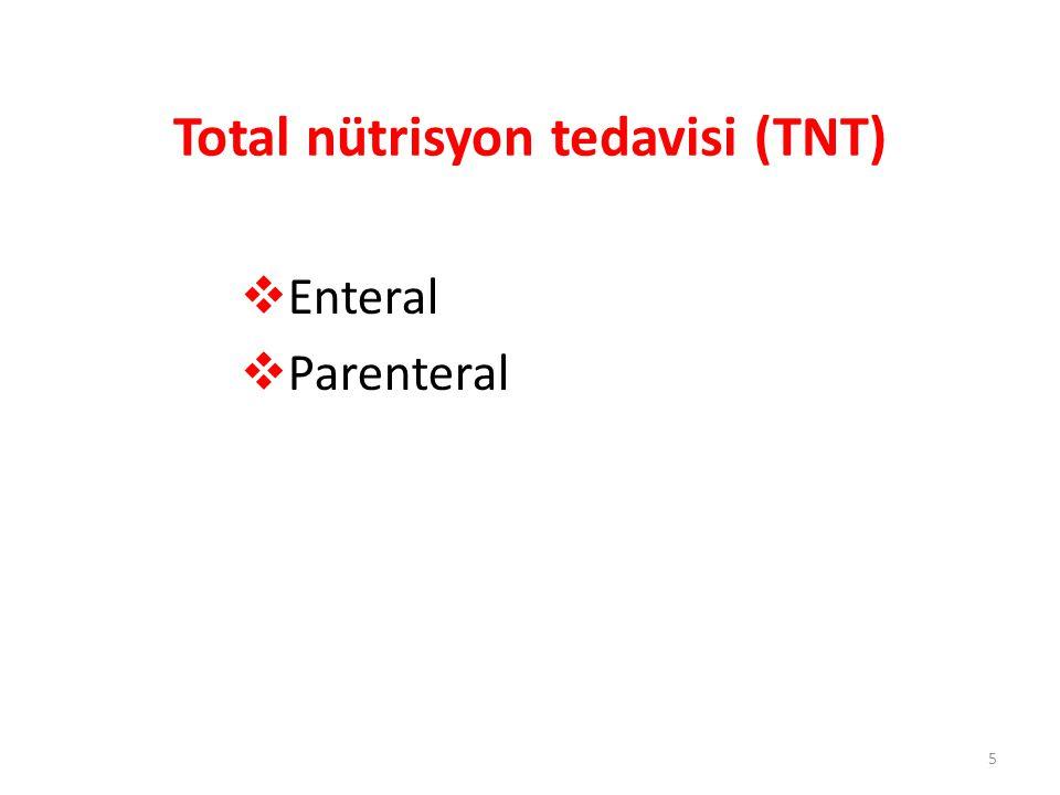 Total nütrisyon tedavisi (TNT)  Enteral  Parenteral 5