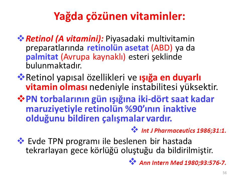 Yağda çözünen vitaminler:  Retinol (A vitamini): Piyasadaki multivitamin preparatlarında retinolün asetat (ABD) ya da palmitat (Avrupa kaynaklı) este