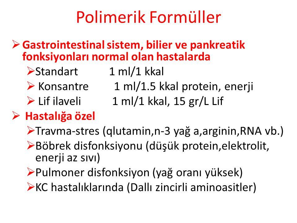 Polimerik Formüller  Gastrointestinal sistem, bilier ve pankreatik fonksiyonları normal olan hastalarda  Standart 1 ml/1 kkal  Konsantre 1 ml/1.5 k