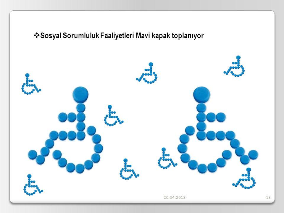 20.04.201515  Sosyal Sorumluluk Faaliyetleri Mavi kapak toplanıyor