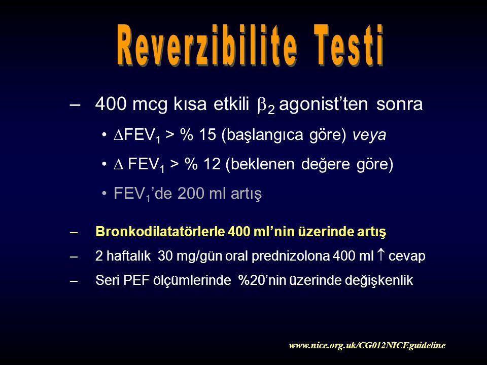 –400 mcg kısa etkili  2 agonist'ten sonra  FEV 1 > % 15 (başlangıca göre) veya  FEV 1 > % 12 (beklenen değere göre) FEV 1 'de 200 ml artış –Bronkod