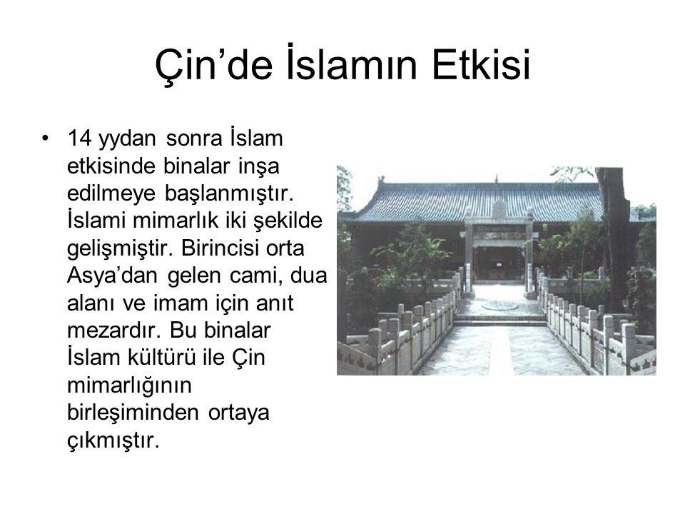 Çin'de İslamın Etkisi 14 yydan sonra İslam etkisinde binalar inşa edilmeye başlanmıştır. İslami mimarlık iki şekilde gelişmiştir. Birincisi orta Asya'