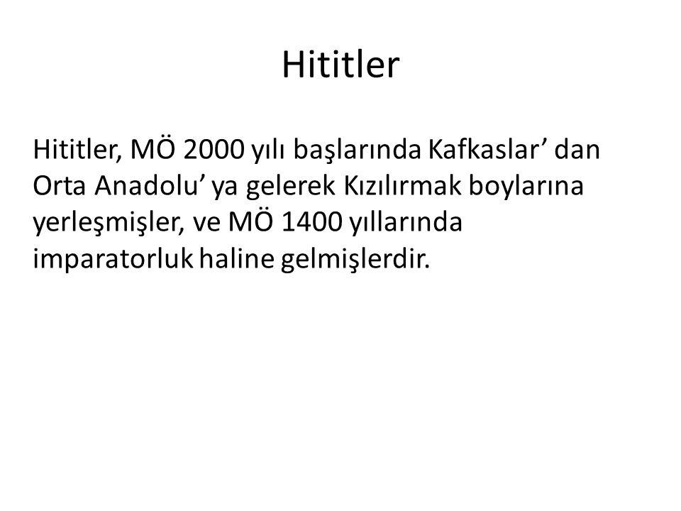 Başkentleri Hattuşaş'tır ve Anadolu'nun büyük bir kısmını kontrol altında tutabilmişlerdir.