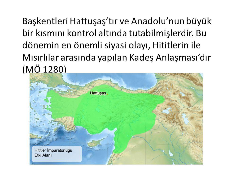 Başkentleri Hattuşaş'tır ve Anadolu'nun büyük bir kısmını kontrol altında tutabilmişlerdir. Bu dönemin en önemli siyasi olayı, Hititlerin ile Mısırlıl