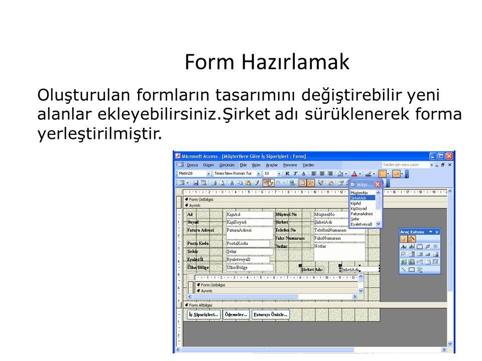 8 Form Hazırlamak Oluşturulan formların tasarımını değiştirebilir yeni alanlar ekleyebilirsiniz.Şirket adı sürüklenerek forma yerleştirilmiştir.