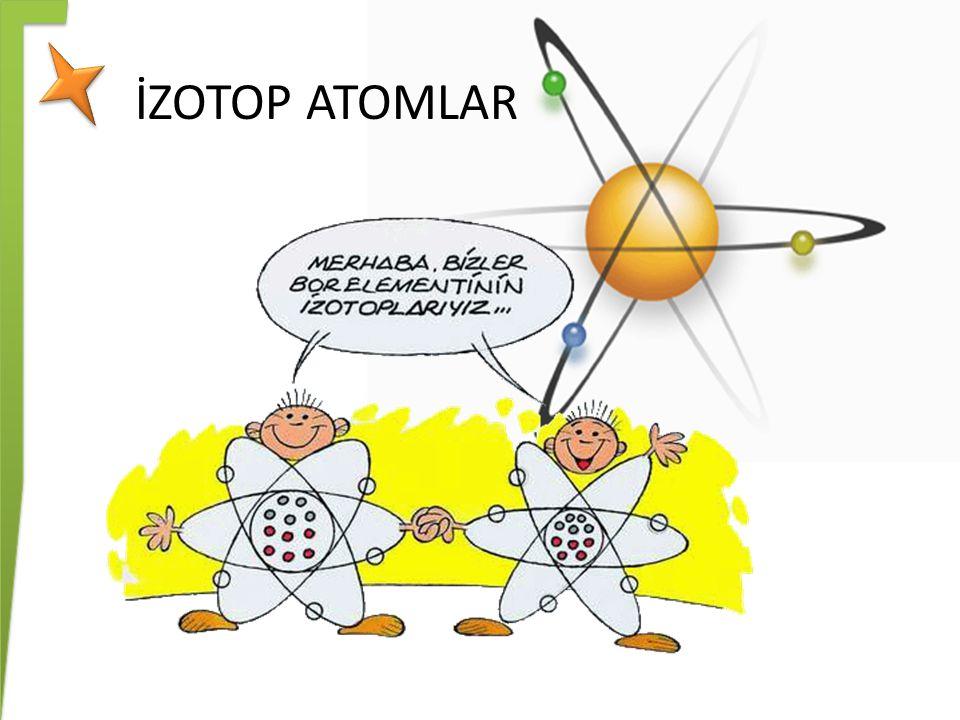 İZOTOP ATOMLAR