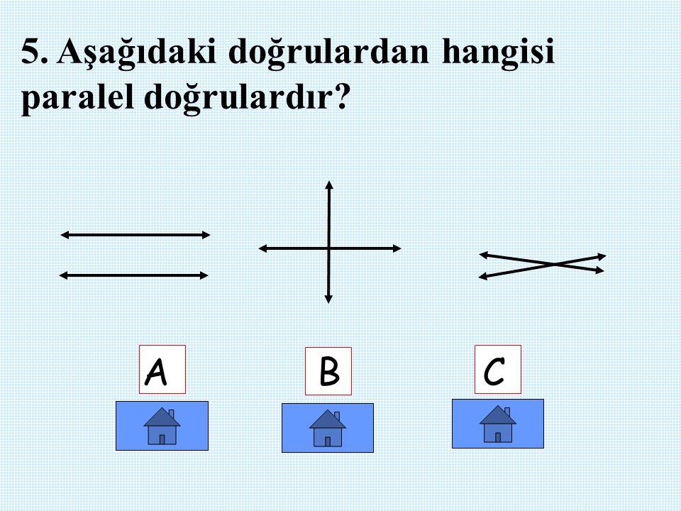 4. Aşağıdaki doğrulardan hangisi yatay doğrudur? A B C