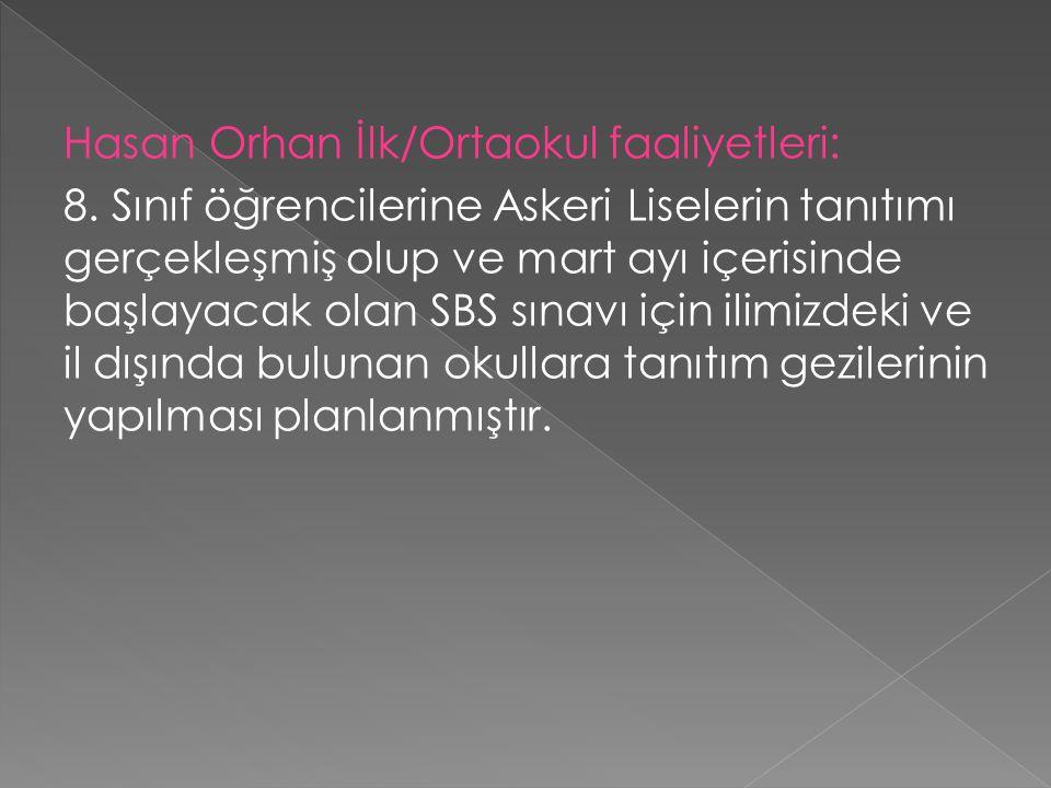 Hasan Orhan İlk/Ortaokul faaliyetleri: 8.