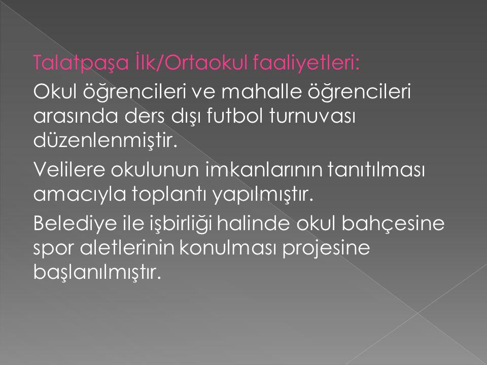 Talatpaşa İlk/Ortaokul faaliyetleri: Okul öğrencileri ve mahalle öğrencileri arasında ders dışı futbol turnuvası düzenlenmiştir.