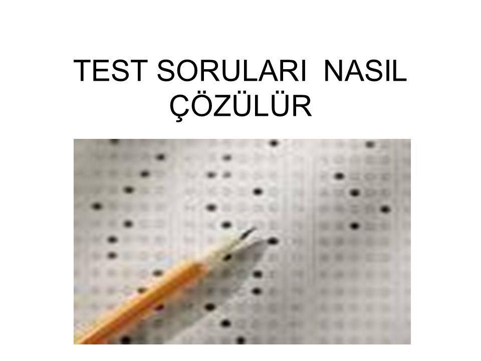 TEST SORULARI NASIL ÇÖZÜLÜR