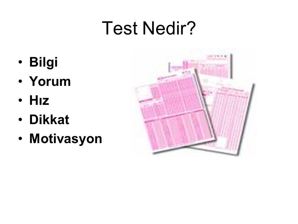 Test Nedir? Bilgi Yorum Hız Dikkat Motivasyon