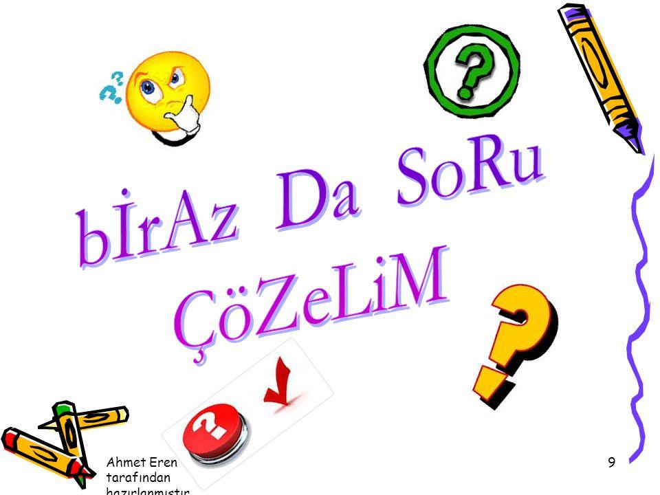 Ahmet Eren Köksal tarafından hazırlanmıştır. 9