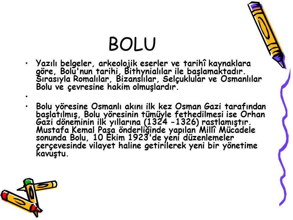 BOLU Yazılı belgeler, arkeolojik eserler ve tarihî kaynaklara göre, Bolu'nun tarihi, Bithynialılar ile başlamaktadır. Sırasıyla Romalılar, Bizanslılar