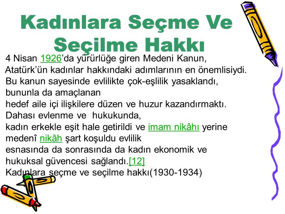 4 Nisan 1926'da yürürlüğe giren Medeni Kanun,1926 Atatürk'ün kadınlar hakkındaki adımlarının en önemlisiydi. Bu kanun sayesinde evlilikte çok-eşlilik