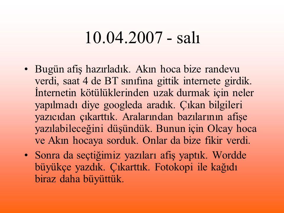 10.04.2007 - salı Bugün afiş hazırladık.