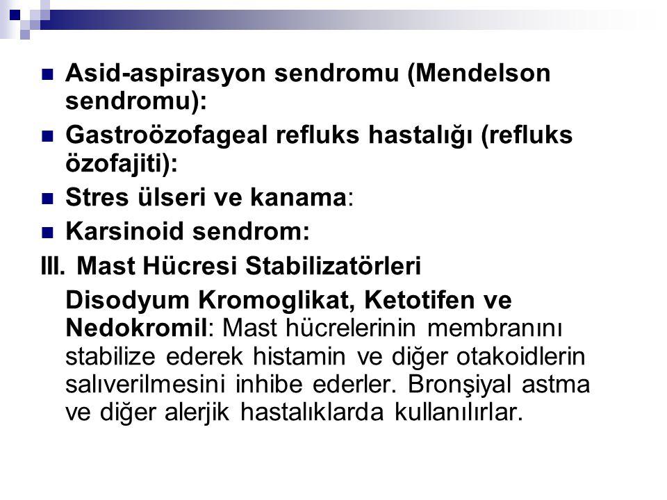 Gastroözofageal refluks hastalığı (refluks özofajiti): Stres ülseri ve kanama: Karsinoid sendrom: III. Mast Hücresi Stabilizatörleri Disodyum Kromogli