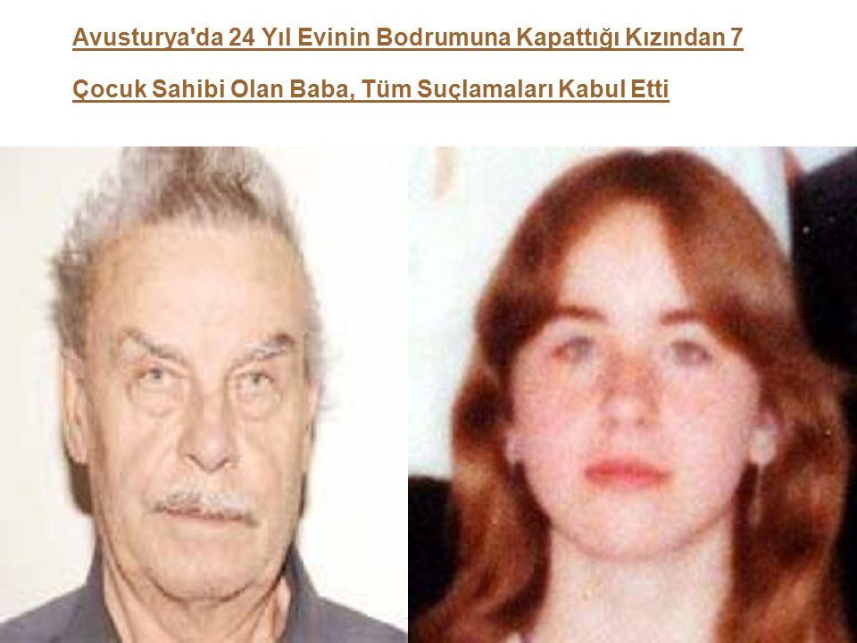 28 Avusturya'da 24 Yıl Evinin Bodrumuna Kapattığı Kızından 7 Çocuk Sahibi Olan Baba, Tüm Suçlamaları Kabul Etti