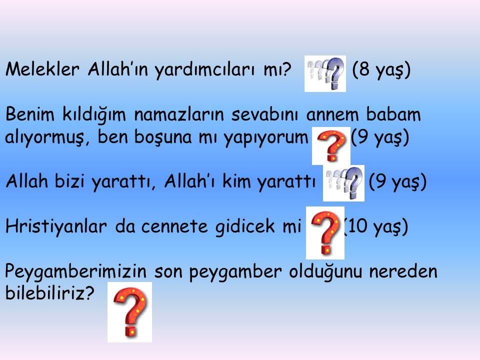 Melekler Allah'ın yardımcıları mı? (8 yaş) Benim kıldığım namazların sevabını annem babam alıyormuş, ben boşuna mı yapıyorum (9 yaş) Allah bizi yaratt