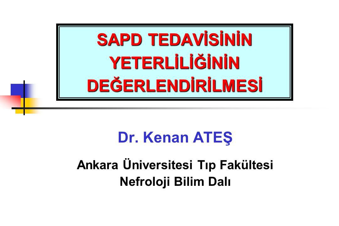 SAPD TEDAVİSİNİN YETERLİLİĞİNİN DEĞERLENDİRİLMESİ Dr. Kenan ATEŞ Ankara Üniversitesi Tıp Fakültesi Nefroloji Bilim Dalı