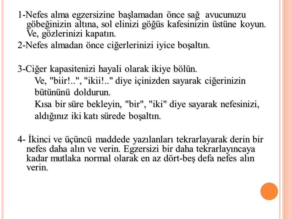 DOĞRU NEFES ALMA VE GEVŞEME EGZERSİZİ..