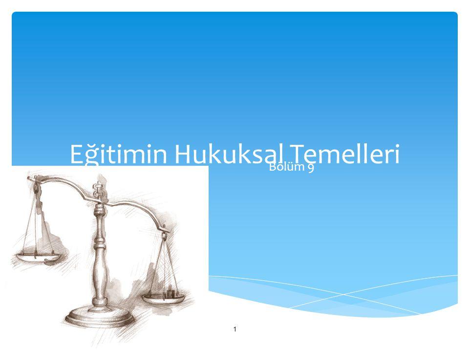 Eğitimin Hukuksal Temelleri Bölüm 9 1